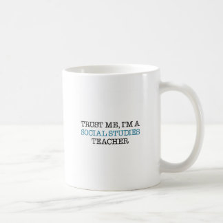 """Lita på mig, I """" M en samhällskunskaplärare Kaffe Mugg"""