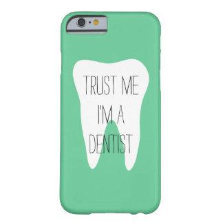 Lita på mig im ett fodral för tandläkareiPhone 6 Barely There iPhone 6 Fodral