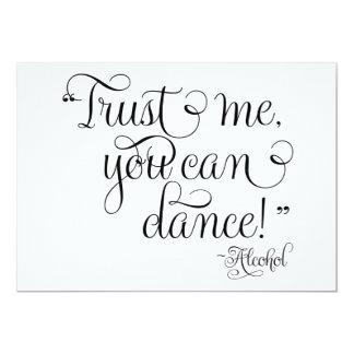 Lita på mig som du kan dansa - alkohol som gifta 12,7 x 17,8 cm inbjudningskort