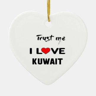 Lita på mig som jag älskar Kuwait. Julgransprydnad Keramik