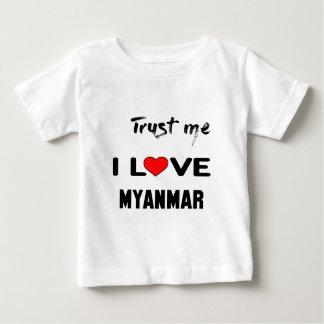 Lita på mig som jag älskar Myanmar. T Shirts