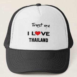 Lita på mig som jag älskar Thailand. Truckerkeps