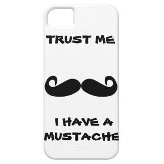 Lita på mig som jag har en MUSTASCH iPhone 5 Skydd