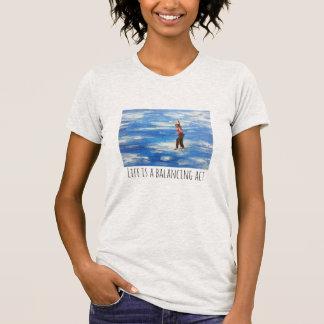 Liv är balansera agerar T-tröja T Shirts