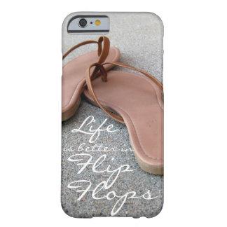 Liv är bättre i flinflip flops barely there iPhone 6 skal