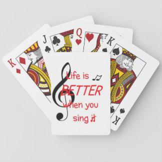 Liv är bättre, när du sjunger det som leker kortlek