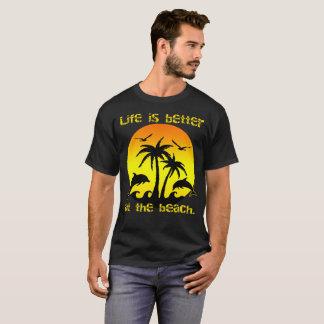 Liv är bättre på stranden t shirt