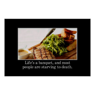 Liv är en bankett, men mest folk svälter [XL] Affischer