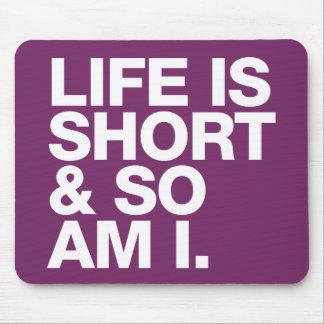 Liv är kort & så förmiddagen mig det roliga musmatta