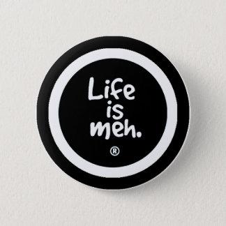 Liv är Meh Standard Knapp Rund 5.7 Cm