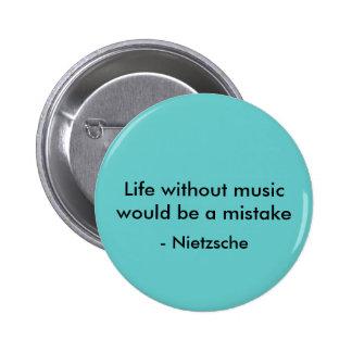 Liv utan musik skulle är en missförstå, - Nietzsch Standard Knapp Rund 5.7 Cm