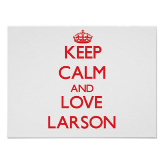 Lugna behålla och kärlek Larson Posters