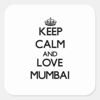 Lugna behålla och kärlek Mumbai Fyrkantigt Klistermärke