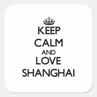 Lugna behålla och kärlek Shanghai Fyrkantigt Klistermärke