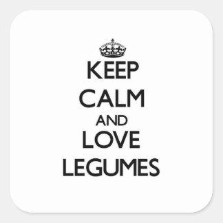 Lugna behålla och kärlekLegumes Fyrkantigt Klistermärke