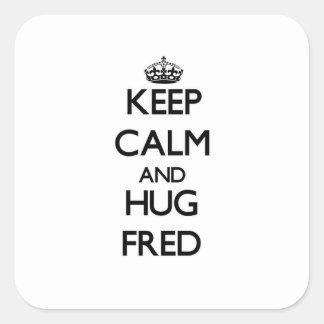 Lugna behålla och kram Fred Fyrkantigt Klistermärke