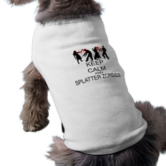 Lugna behålla och SplatterZombies Hundtröja