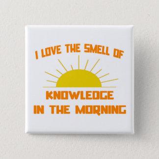 Lukt av kunskap i morgonen standard kanpp fyrkantig 5.1 cm