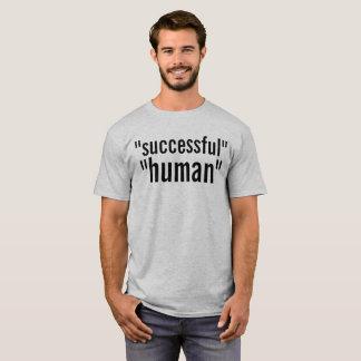 """""""lyckad"""" """"människa """", t-shirt"""