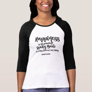 Lyckan är inte något gjort klart - Dalai Lama T Shirts