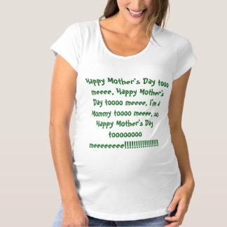 Lycklig mors dag till mig….,Moderskapsångskjorta Tee Shirt