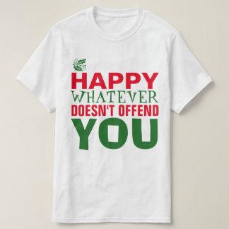 Lyckligt spelar ingen roll kränker inte dig t shirts