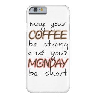 Maj ditt kaffe är stark - det roliga barely there iPhone 6 fodral