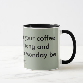 Maj ditt kaffe är stark, och din Måndag är kort Mugg