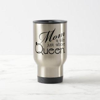 Mamma en titel precis ovanför drottningen - mugg