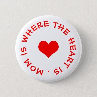 mamman är var hjärtan är knäppas standard knapp rund 5.7 cm