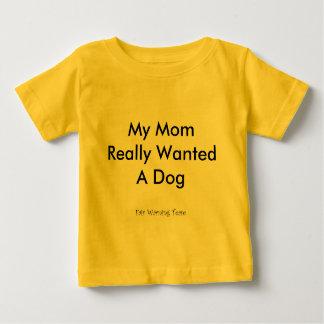 Mamman önskade en hund tee shirts