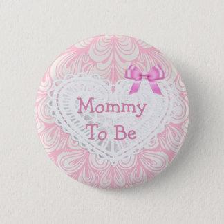 Mamman som är baby shower för rosasnörehjärta, standard knapp rund 5.7 cm
