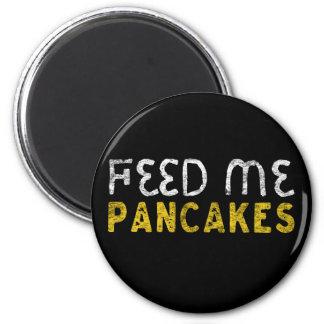 Mata mig pannkakor magnet