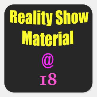 Materiell Show för verklighet 18 Fyrkantigt Klistermärke