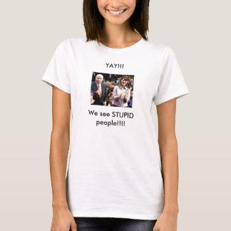 mccainpalinen, ser vi DUMT folk!!!! , YAY!!! T-shirts