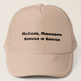 McComb MississippiEnough är nog Truckerkeps