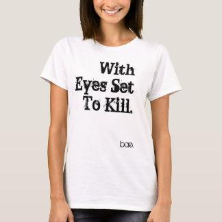 Med fastställda ögon att döda T-tröja Tee Shirt