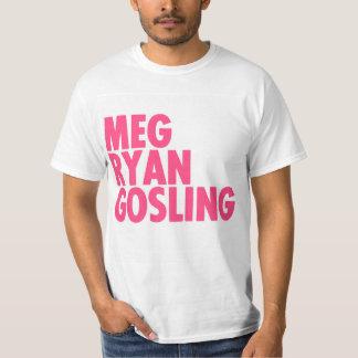 Megryangosling T Shirts