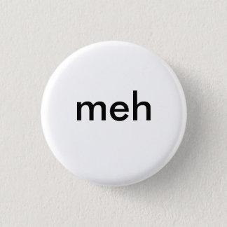"""""""meh """", mini knapp rund 3.2 cm"""