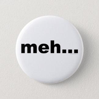 meh… standard knapp rund 5.7 cm