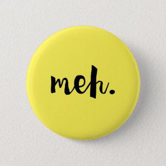 """Meh."", - Un-motivational roligt citationstecken Standard Knapp Rund 5.7 Cm"
