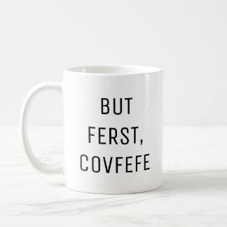 MEN FERST, rolig kaffemugg för COVFEFE |