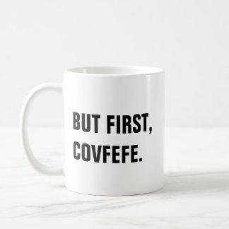 Men först, Covfefe Covfefe mugg