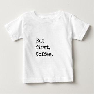 Men första kaffe tshirts