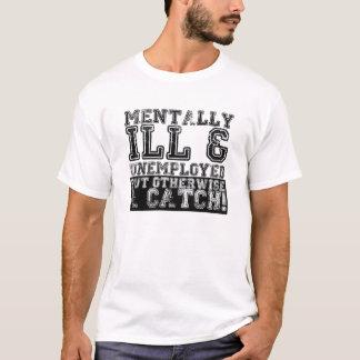 Mentalt - dåligt och arbetslös T-tröja Tee