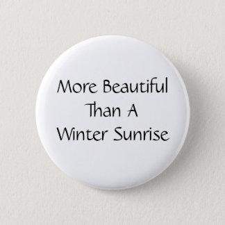 Mer härlig än en vintersoluppgång. Slogan. Standard Knapp Rund 5.7 Cm