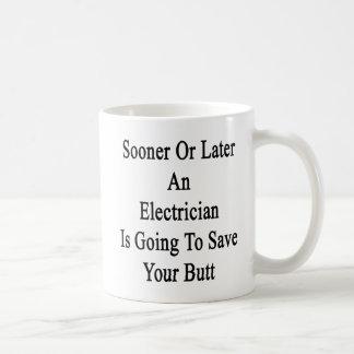 Mer snart eller mer sistnämnd går en elektriker kaffemugg