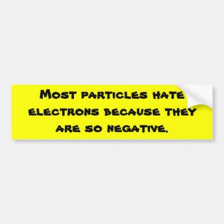 Mest partiklar hatar elektroner, därför att de är… bildekal