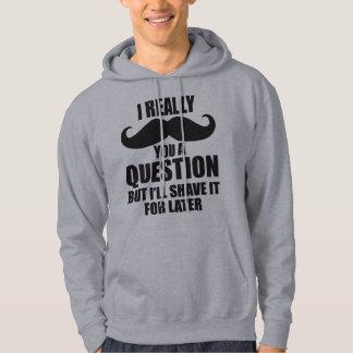 Mig egentligen Moustache dig en ifrågasätta Tröja Med Luva