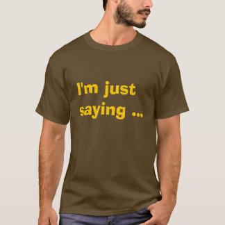 Mig för förmiddag ordstäv precis… tee shirt